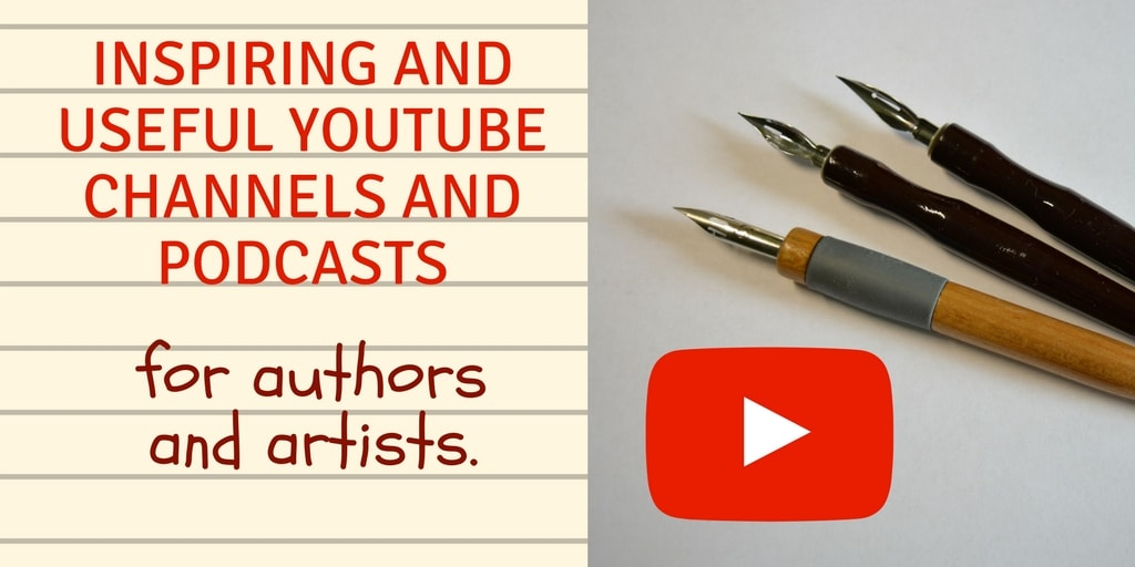 Inspiring and useful Youtube channels and podcasts for authors and artists.